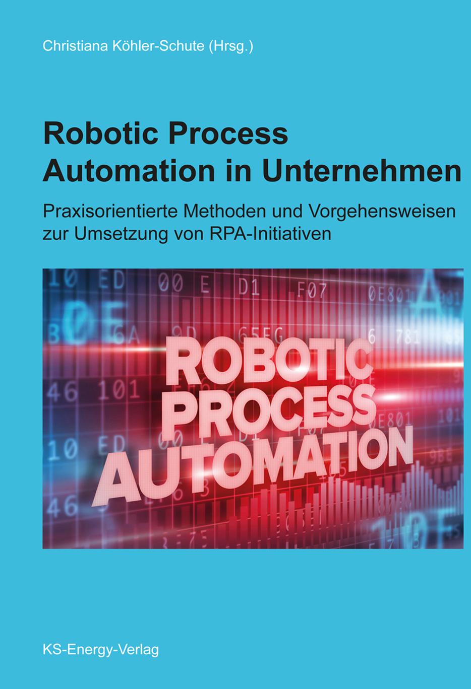 Robotic Process Automation in Unternehmen